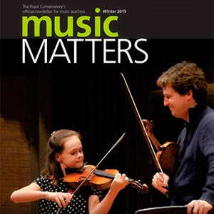 Royal Conservatory's Music Matters, Winter 2015